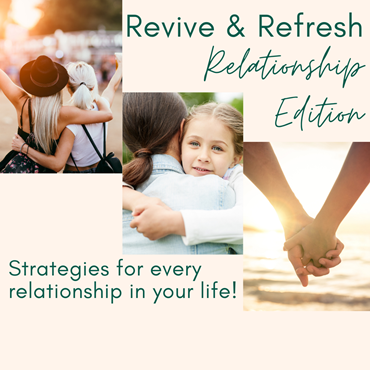 Revive and Refresh: Relationship Edition