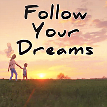 How to Follow Your Dreams (and Still Be a Good Mom)