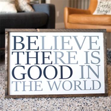 Be The Good Farmhouse Sign