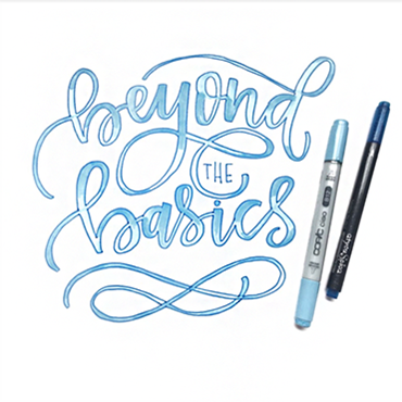 Brush Lettering - Beyond the Basics