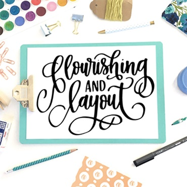 Flourishing and Layout for Lettering
